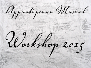 Appunti per un Musical Workshop 2015